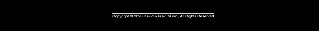 Copyright © 2015 David Razavi Music, All Rights Reserved.